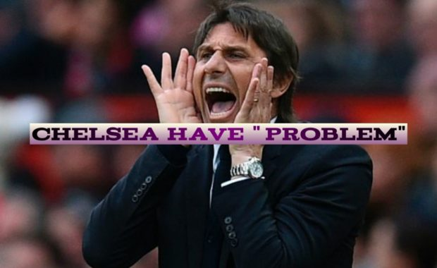 Chelsea are facing problems : Conte
