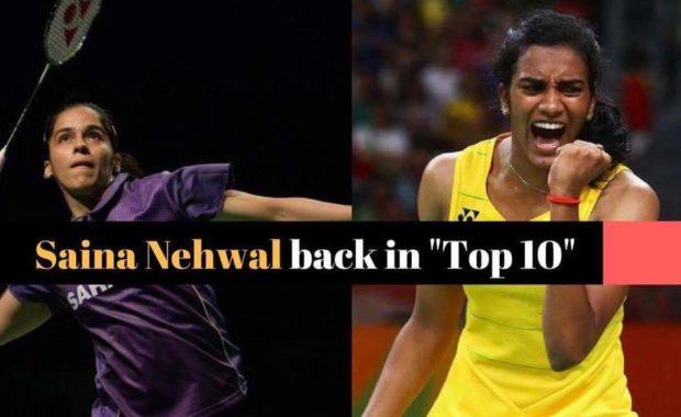 "BWF Rankings : Saina Nehwal back in ""Top 10"" after six months, P.V. Sindhu & Srikanth fall"