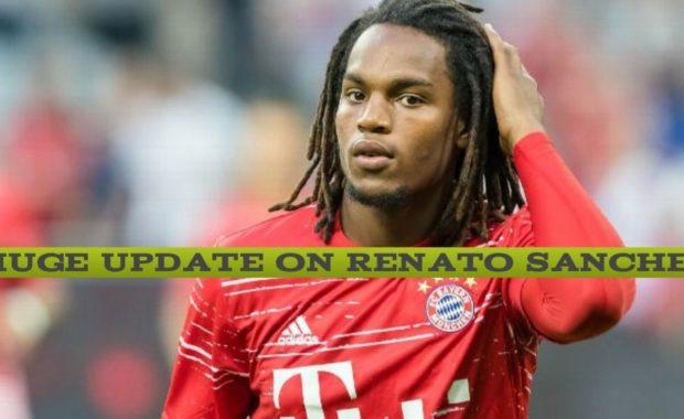 Chelsea Tranfer Update : Big Renato Sanches update