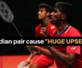 Indonesia Masters : Satwiksairaj & Chirag stuns World no.6 pair