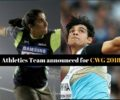 CWG 2018 : Indian Athletics Team announced for Commonwealth Games 2018