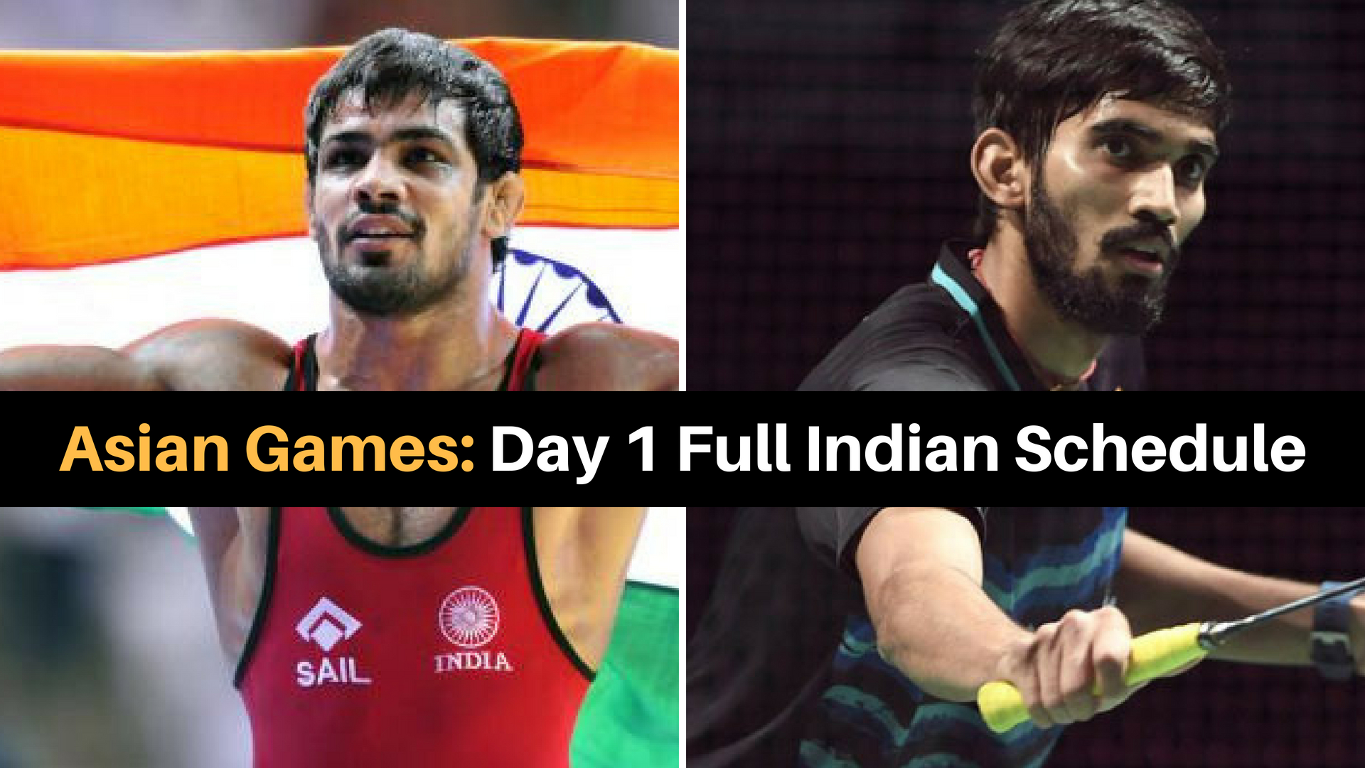 Asian Game : Day 1 Schedule of Indian Athlete